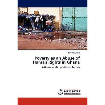 Poverty as an Abuse of Human Rights in Ghana by Armah & Collins