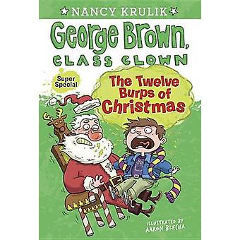 The Twelve Burps of Christmas by Nancy Krulik - Aaron Blecha - 978044