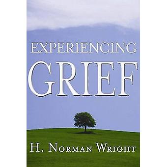 Experiencing Grief by H Norman Wright - 9780805430929 Book