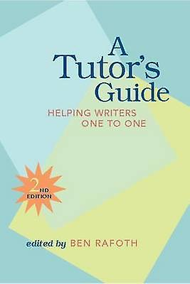 A Tutor& 039;s Guide - Aidez-moiing Writers One to One (2nd Revised edition) by