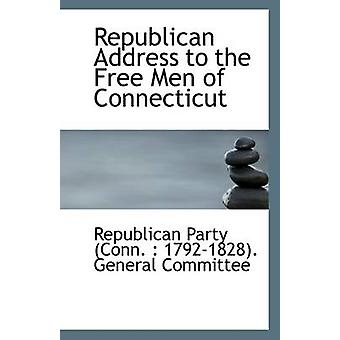 Republican Address to the Free Men of Connecticut by Party (Conn 1792