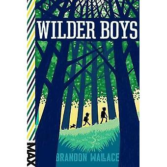 Wilder Boys by Brandon Wallace - 9781481432634 Book