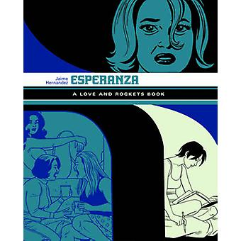 Esperanza - A Love and Rockets Book by Jaime Hernandez - 9781606994498