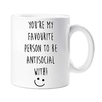You're My Favourite Person To Be Anti Social With Mug