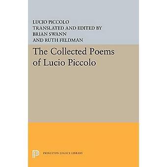 The Collected Poems of Lucio Piccolo by Lucio Piccolo - Brian Swann -