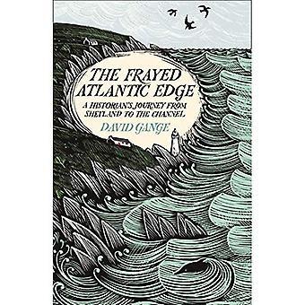 Den frayed Atlantic Edge: en historiker resa från Shetlandsöarna till kanalen