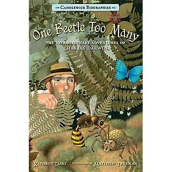 One Beetle Too Many - The Extraordinary Adventures of Charles Darwin b