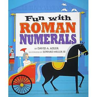 Fun with Roman Numerals by David A Adler - Edward Miller - 9780823422