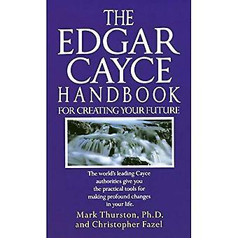 Edgar Cayce handbok för att skapa din framtid