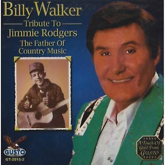 Billy Walker - Tribute to Jimmie Rodgers [CD] USA import