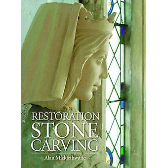 Restoration Stone Carving by Alan Micklethwaite - 9780709090236 Book