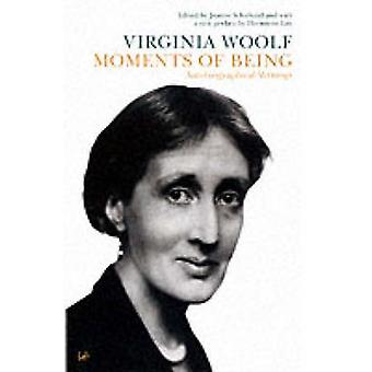 Moments of Being - Autobiographical Writings by Virginia Woolf - 97807
