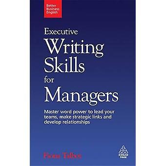 Verkställande skrivförmåga för chefer - Master ord makt till leda din