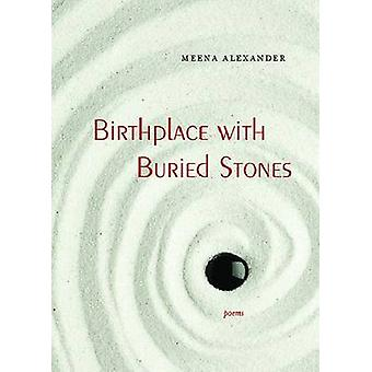 Birthplace with Buried Stones - Poems by Meena Alexander - 97808101523