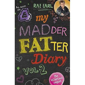 My Madder Fatter Diary - v. 2 by Rae Earl - 9781444754285 Book
