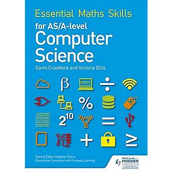 Essential Maths Skills for as/A Level Computer Science by Victoria El