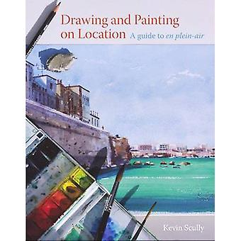 Drawing and Painting on Location - A Guide to En Plein-Air by Kevin Sc