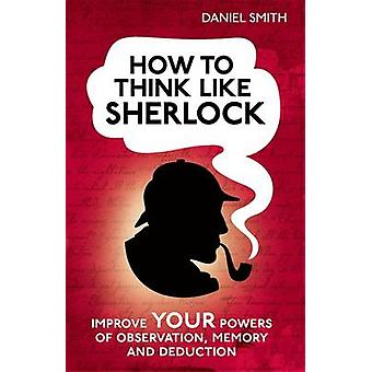 How to Think Like Sherlock - Improve Your Powers of Observation - Memo