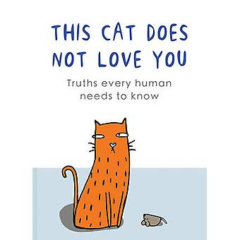 This Cat Does Not Love You by Emma Young - 9781847158055 Book