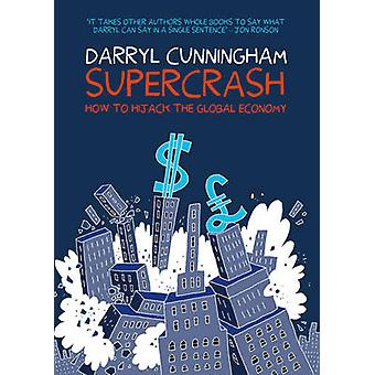 Supercrash - How to Hijack the Global Economy - 9781908434432 Book
