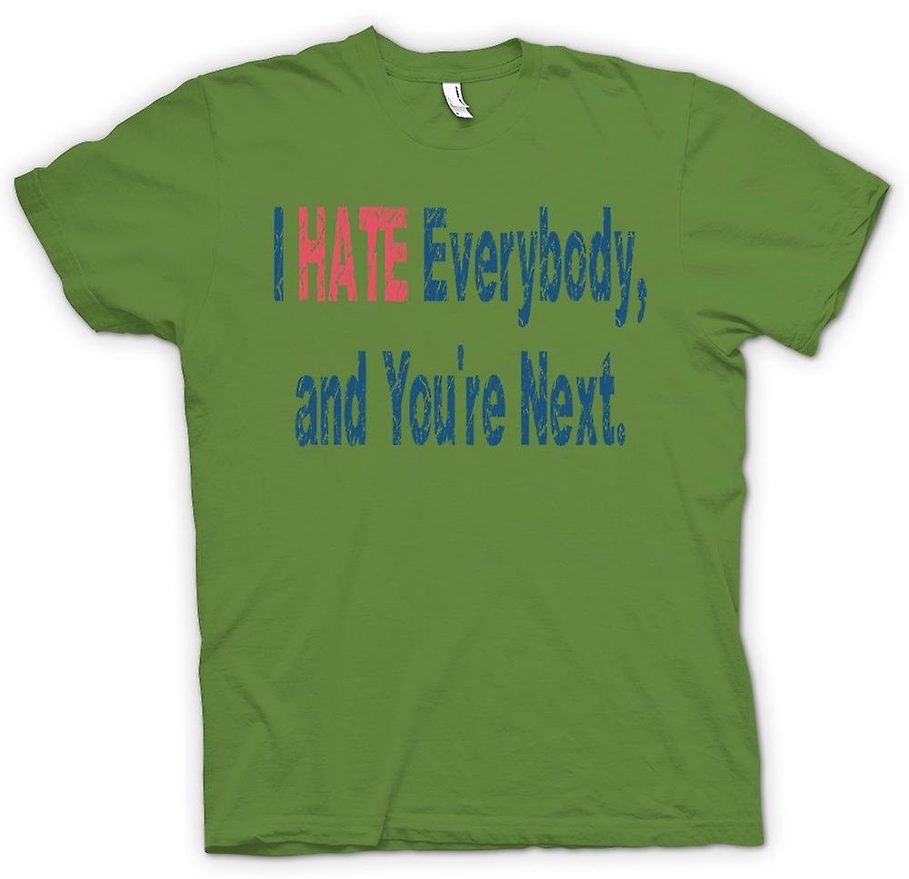 Heren T-shirt-Ik haat iedereen, en je volgende bent.