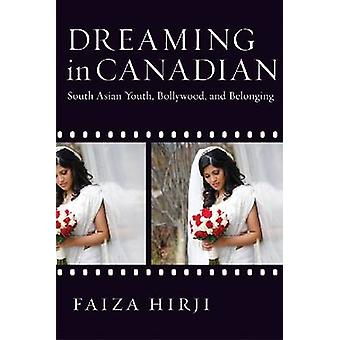 Dreaming in Canadian - South Asian Youth - Bollywood and Belonging by