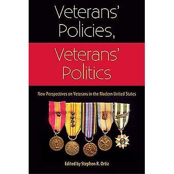 Veterans' Policies - Veterans' Politics - New Perspectives on Veterans