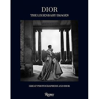 Dior the Legendary Images - Great Photographers and Dior by Florence M