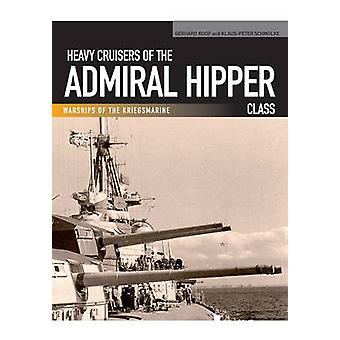 Schwere Kreuzer der Admiral Hipper Klasse von Gerhard Koop - Klaus-Pe