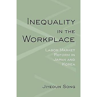 Inequality in the Workplace - Labor Market Reform in Japan and Korea b