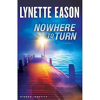 Nowhere to Turn: A Novel: Volume 2 (Hidden Identity)