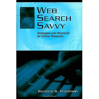 Web Search Savvy: Strategies and Shortcuts for Online Research (LEA's Communication) (LEA's Communication Series)