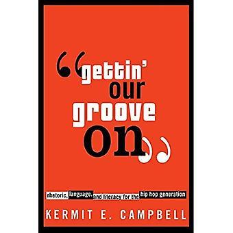 Gettin ' vår Groove: Retorik, språk och läskunnighet för Hip Hop Generation