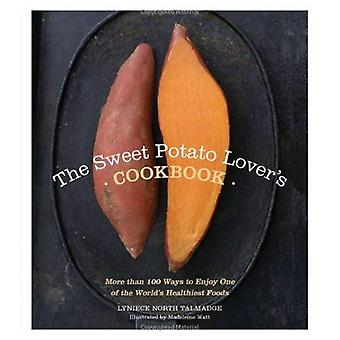 Sweet Potato Lover's Cookbook, 2E: More than 100 ways to enjoy one of the world's healthiest foods