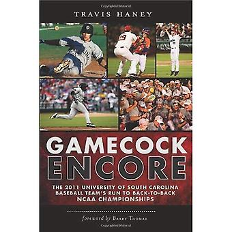 Galo de briga Encore: O 2011 time de beisebol da Universidade da Carolina do Sul é correr para consecutivas NCAA Championships