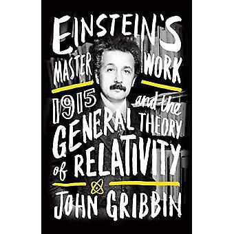 Einsteins meesterwerk: 1915 en de algemene relativiteitstheorie