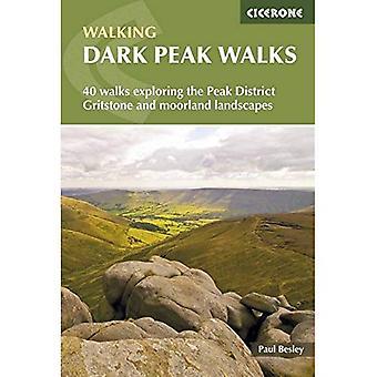 Dark Peak promenader: 40 promenader att utforska Peak District Gritstone och Moorland landskap (British promenader)