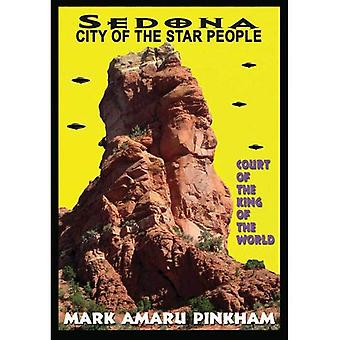 Sedona: City Of The Star People: Court Of The King Of The World