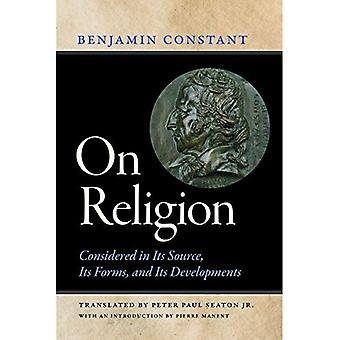 On Religion: Considered in Its Source, Its Forms, and� Its Developments
