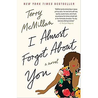 Ik vergat bijna over jou: een roman (roman)