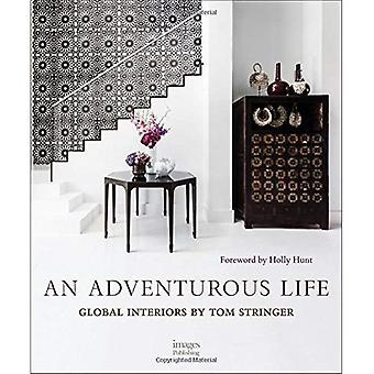 An Adventurous Life: Global� Interiors by Tom Stringer