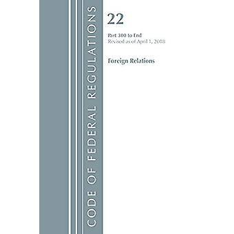 Codice dei regolamenti federali - titolo 22 relazioni estere 300-fine - Re