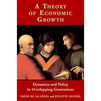 A Theory of Economic Growth Dynamics and Policy in Overlapping Generations by De La Croix & David