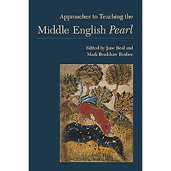 Approaches to Teaching the Middle English Pearl by Jane Beal - 978160
