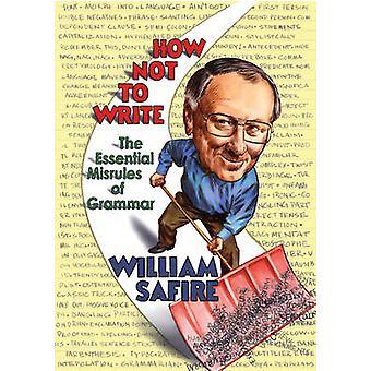 Como não escrever os essenciais Misrules de gramática por Safire & William