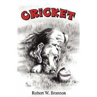 Cricket by Brannon & Robert W