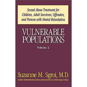 Vulnerable Populations Volume 2 by Sgroi & Suzanne M.