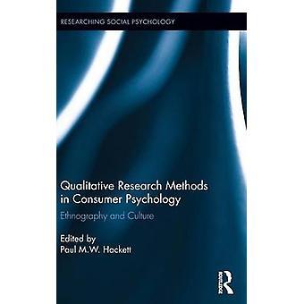 Kvalitativa forskningsmetoder i konsumenten psykologi etnografi och kultur av Hackett & Paul