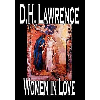 Mulheres apaixonadas por d. H. Lawrence clássicos de ficção por Lawrence & d. H.