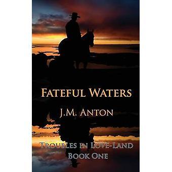 Noodlottige wateren problemen in LoveLand boek één door Anton & J. M.